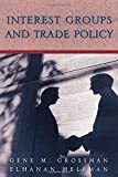 Interest Groups and Trade Policy (0691095973) by Grossman, Gene M.