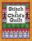 Stitch A Child's Quilt