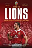 Behind the Lions: Playing Rugby for the British & Irish Lions (Behind the Jersey Series)
