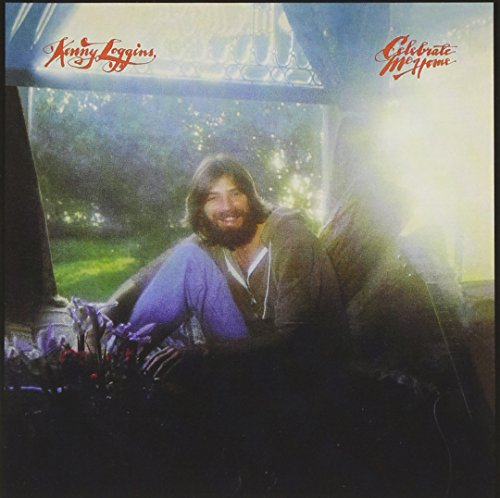 Kenny Loggins Celebrate Me Home Cd Covers