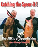 Catching the Spear-it! The ABC's of Spearfishing
