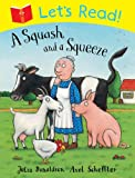 Julia Donaldson Let's Read! A Squash and a Squeeze