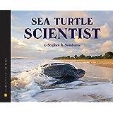 Sea Turtle Scientist (Scientists in the Field Series)