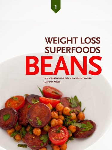 , Lose Weight Without Calorie Counting or Exercise, Volume 1: Beans