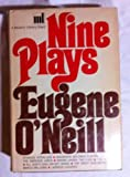 img - for Nine Plays - Selected by the Author, includes The Emperor Jones, The Hairy Ape, All God's Children Got Wings, Lazarus Laughed book / textbook / text book