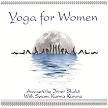 Yoga for Women: Awaken the Shakti Within  by Swami Karma Karuna Narrated by Swami Karma Karuna