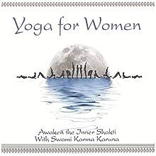 Yoga for Women: Awaken the Shakti Within  by Swami Karma Karuna Narrated by Swami Karma Karuna