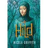Hild: A Novel ~ Nicola Griffith