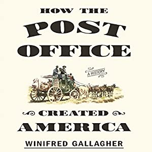 How the Post Office Created America Audiobook