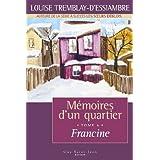 M�moires d'un quartier, tome 6: Francineby Louise Tremblay...
