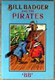 Bill Badger and the Pirates (0416267602) by BB
