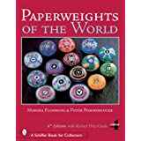 Paperweights of the World (Schiffer Book for Collectors)by Monika Flemming
