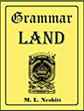 Grammar-Land: Or, Grammar in Fun for the Children of Schoolroom-Shire