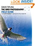 The Bird Photography Field Guide: The...