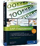Praxishandbuch SAP-Finanzwesen: Das Standardwerk zu SAP FI