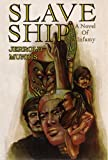 img - for Slave Ship (The Shame & Glory Saga Book 1) book / textbook / text book