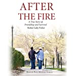 After the Fire: A True Story of Friendship and Survival | Robin Gaby Fisher