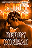 SLIGHT CHANCE (THE CHANCE AT LOVE SERIES Book 4)