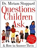 Questions Children Ask and How to Answer Them (0679308628) by Miriam Stoppard