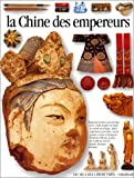 echange, troc Arthur Cotterell, Peter Kindersley, Jean-Olivier Héron, Pierre Marchand - La Chine des empereurs