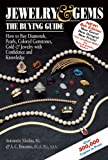 Jewelry & Gems: The Buying Guide: How to Buy Diamonds, Pearls, Colored Gemstones, Gold & Jewelry with Confidence and Knowledge