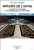 echange, troc Allen S. Weiss - Miroirs de l'infini - Le jardin à la française et la métaphysique au XVIIème siècle