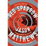 Red Sparrow: A Novel ~ Jason Matthews