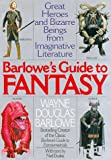 Barlowe's Guide to Fantasy (0061052388) by Barlowe, Wayne Douglas