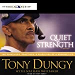Quiet Strength: The Principles, Practices, and Priorities of a Winning Life | Tony Dungy,Nathan Whitaker