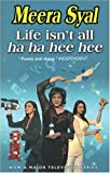 Life Isn't All Ha Ha Hee Hee (0552771872) by Meera Syal