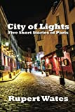 img - for City of Lights: Five Short Stories of Paris book / textbook / text book