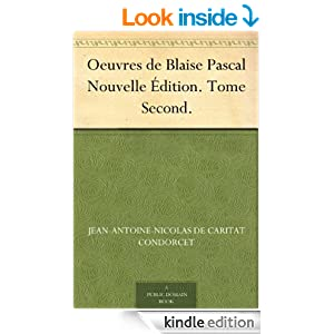 Oeuvres de Blaise Pascal Nouvelle Édition. Tome Second. (French Edition)