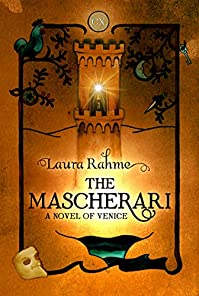 The Mascherari: A Novel Of Venice by Laura Rahme ebook deal