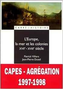 Europe, la mer et les colonies: XVIIe-XVIIIe siecle (Carre Histoire