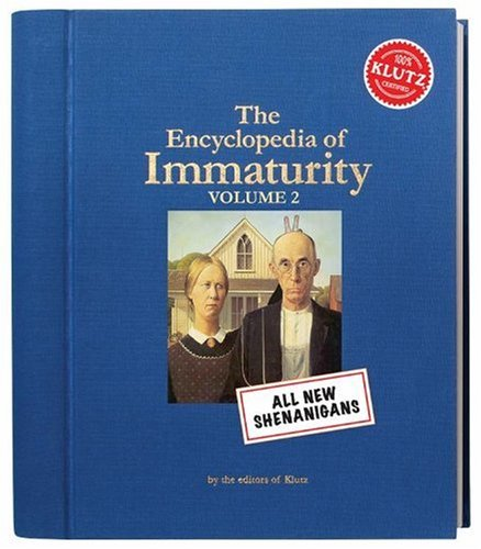 The Encyclopedia of Immaturity: Volume 2