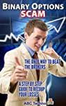 Binary Options SCAM!: The Only Way to...
