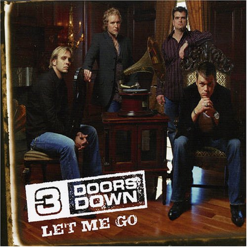 3 Doors Down - Let Me Go (2 Mixes) (4 Tracks) - Zortam Music