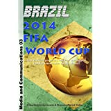 Brazil 2014 FIFA World Cup (Media and Communications)