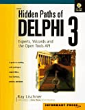 img - for Hidden Paths of Delphi 3: Experts, Wizards and the Open Tools API with CDROM book / textbook / text book
