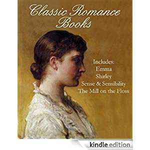 ROMANCE BOOKS (Illustrated) (4 Great Classic Romance Novels)