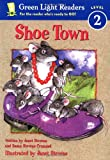 Shoe Town (Green Light Readers Level 2) (0152048421) by Stevens, Janet