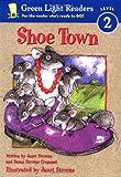 Shoe Town (Green Light Readers Level 2) (0152048421) by Stevens, Janet