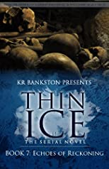 Thin Ice 7 - Echoes of Reckoning