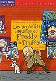 """Afficher """"Freddy la Truffe (une enquête à quatre pattes) Les Nouvelles enquêtes de Freddy la Truffe"""""""