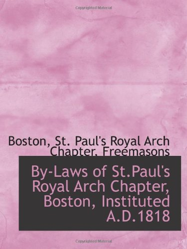 By-Laws of Royal Arch chapitre St. Paul, Boston, mis en place A.D.1818