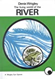 img - for Living World of the River (Wrigley Books Eye Openers) book / textbook / text book