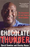 img - for Chocolate Thunder: The Uncensored Life and Times of Darryl Dawkins book / textbook / text book
