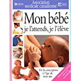Mon b�b� je l'attends, je l'�l�ve (�dition 2002)by Elizabeth Fenwick