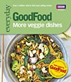 Sharon Brown Good Food: More Veggie Dishes (Good Food 101)