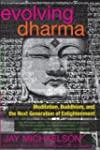 Evolving Dharma: Meditation, Buddhism...